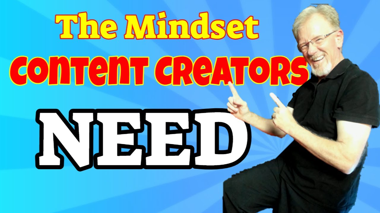 The Mindset Content Creators Need // In 2020 – 2021