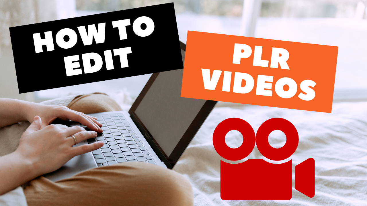 how to edit PLR Videos